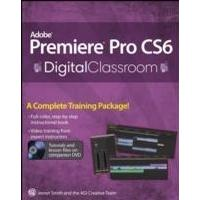 Adobe Premiere Pro CS6 Digital Classroom [With DVD] (Häftad, 2012)